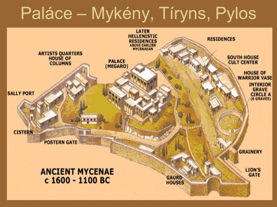 Paláce – Mykény, Tíryns, Pylos