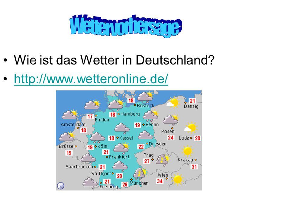 Wie ist das Wetter in Deutschland http://www.wetteronline.de/