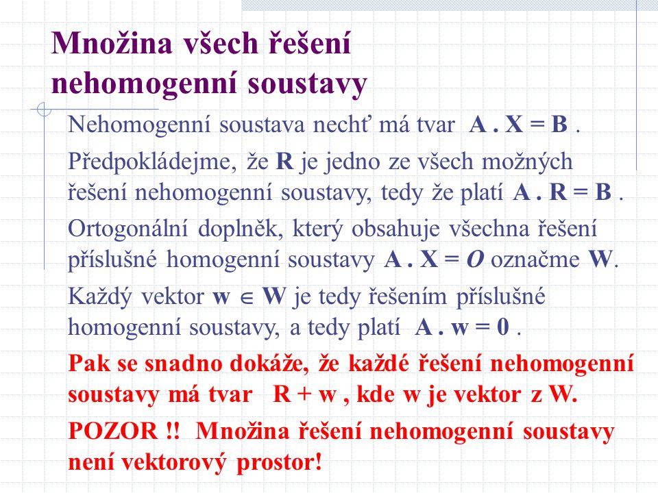 Množina všech řešení nehomogenní soustavy Nehomogenní soustava nechť má tvar A.