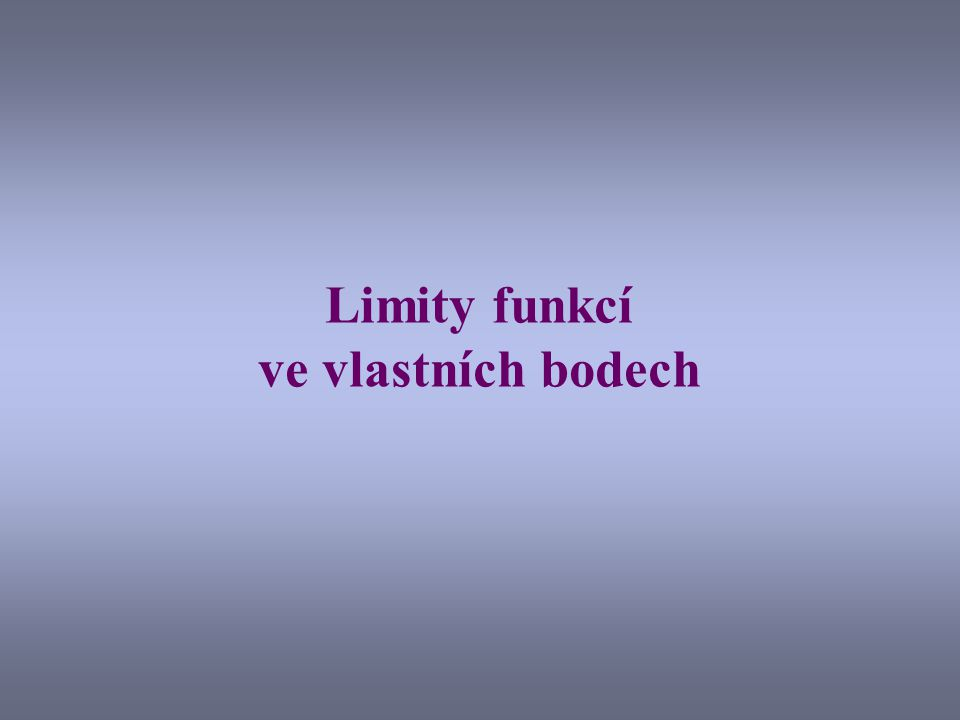 Limity funkcí ve vlastních bodech