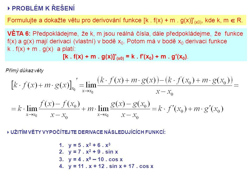 PROBLÉM K ŘEŠENÍ Formulujte a dokažte větu pro derivování funkce [k.