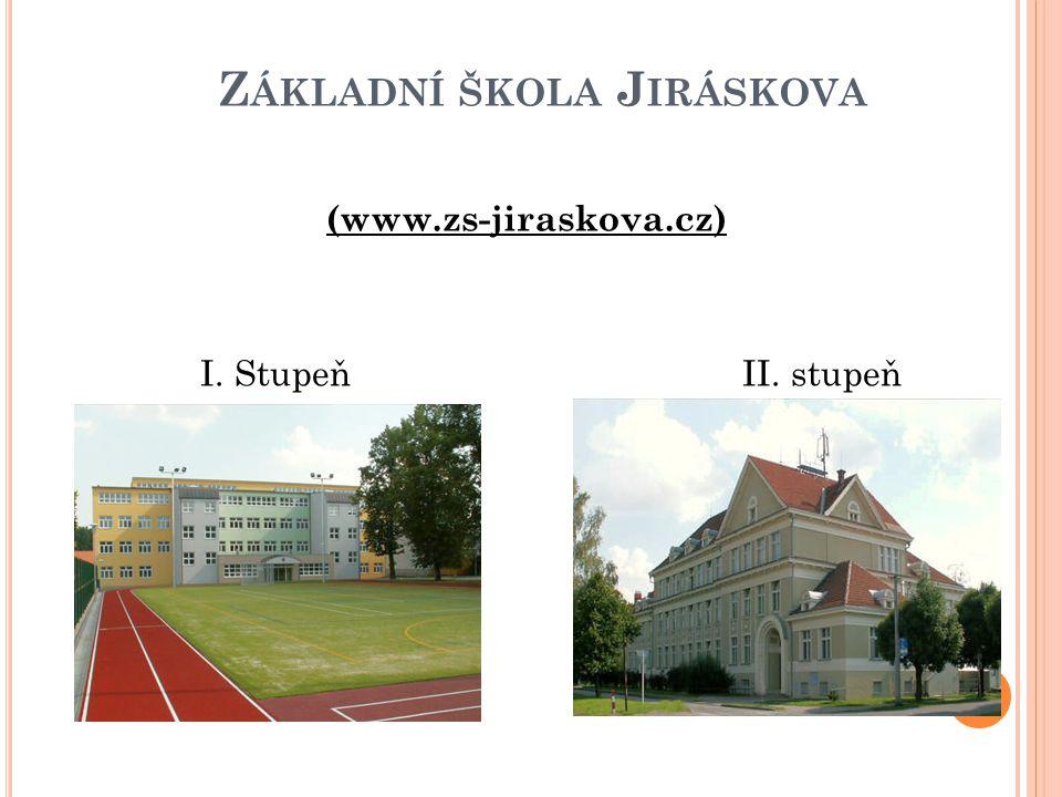 Z ÁKLADNÍ ŠKOLA J IRÁSKOVA (www.zs-jiraskova.cz) I. Stupeň II. stupeň