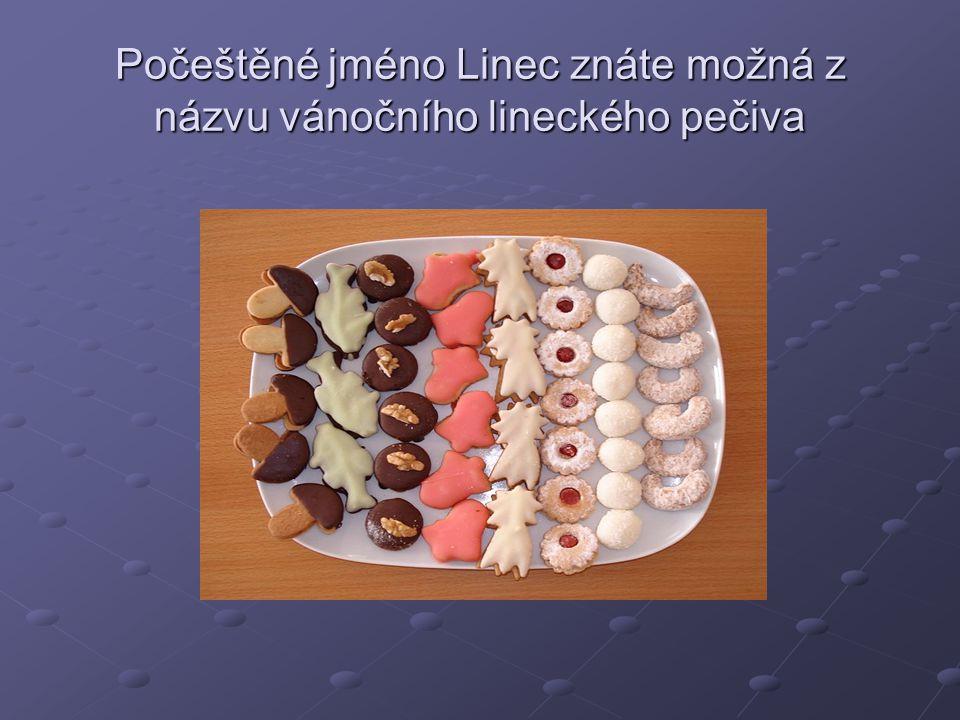 Počeštěné jméno Linec znáte možná z názvu vánočního lineckého pečiva