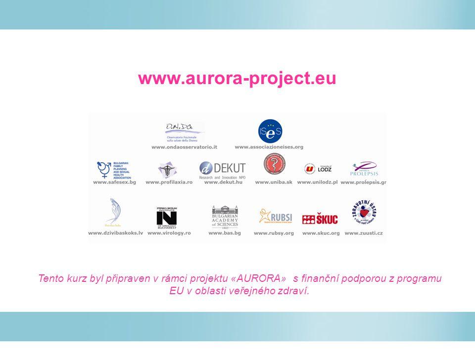 Evropská síť pro surveillance a kontrolu rakoviny děložního čípku v nových členských zemích – projekt AURORA Modul 2: Komunikační dovednosti pro zdravotníky