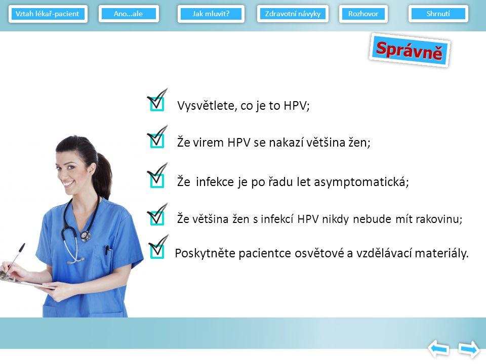 Lidé velmi často nechápou, že infekce HPV se šíří především pohlavním stykem.