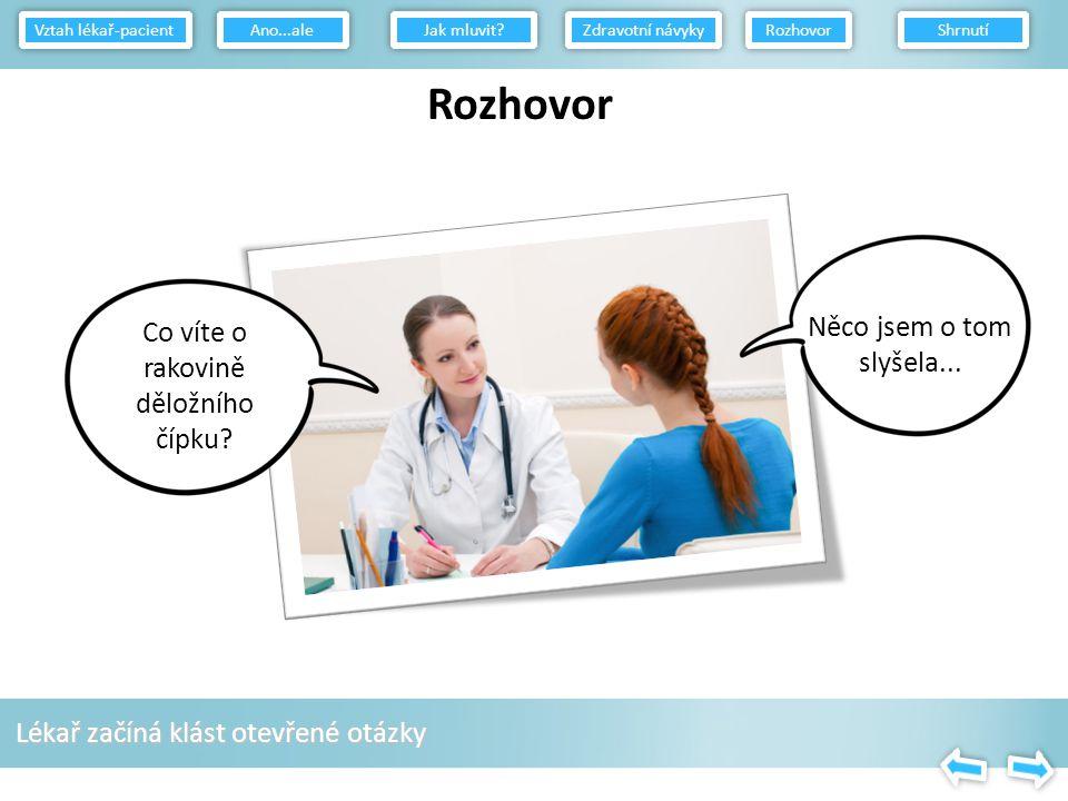 Odhodlání: otázka nastavení priorit Vztah lékař-pacient Jak mluvit.