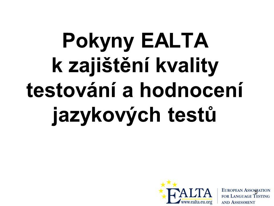 5 Pokyny EALTA k zajištění kvality testování a hodnocení jazykových testů