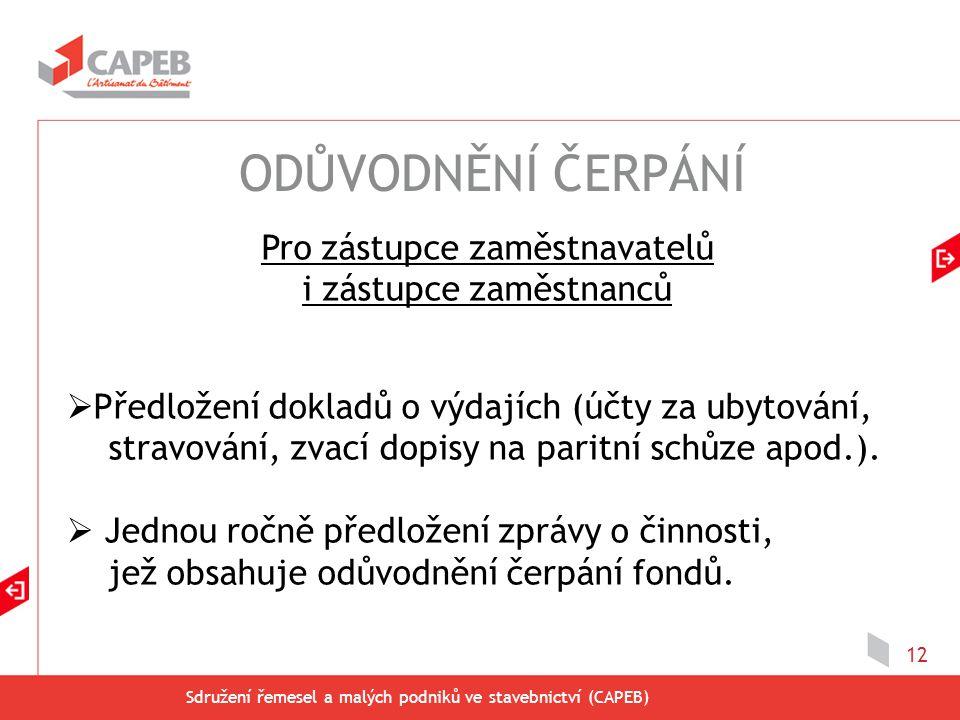Sdružení řemesel a malých podniků ve stavebnictví (CAPEB) 12  Předložení dokladů o výdajích (účty za ubytování, stravování, zvací dopisy na paritní s