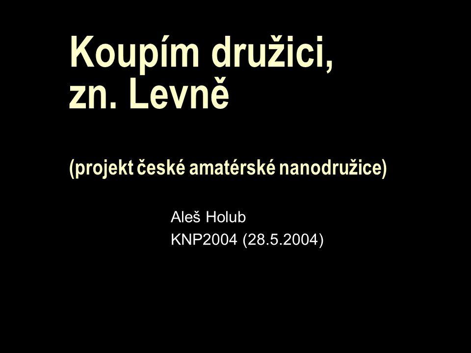 Koupím družici, zn. Levně (projekt české amatérské nanodružice) Aleš Holub KNP2004 (28.5.2004)