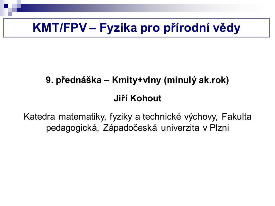 KMT/FPV – Fyzika pro přírodní vědy 9.