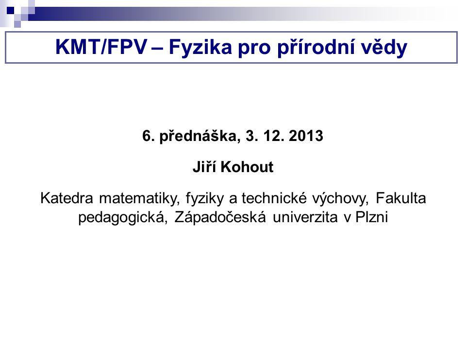 KMT/FPV – Fyzika pro přírodní vědy 6.přednáška, 3.