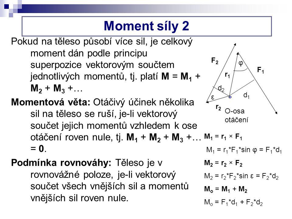Pokud na těleso působí více sil, je celkový moment dán podle principu superpozice vektorovým součtem jednotlivých momentů, tj.