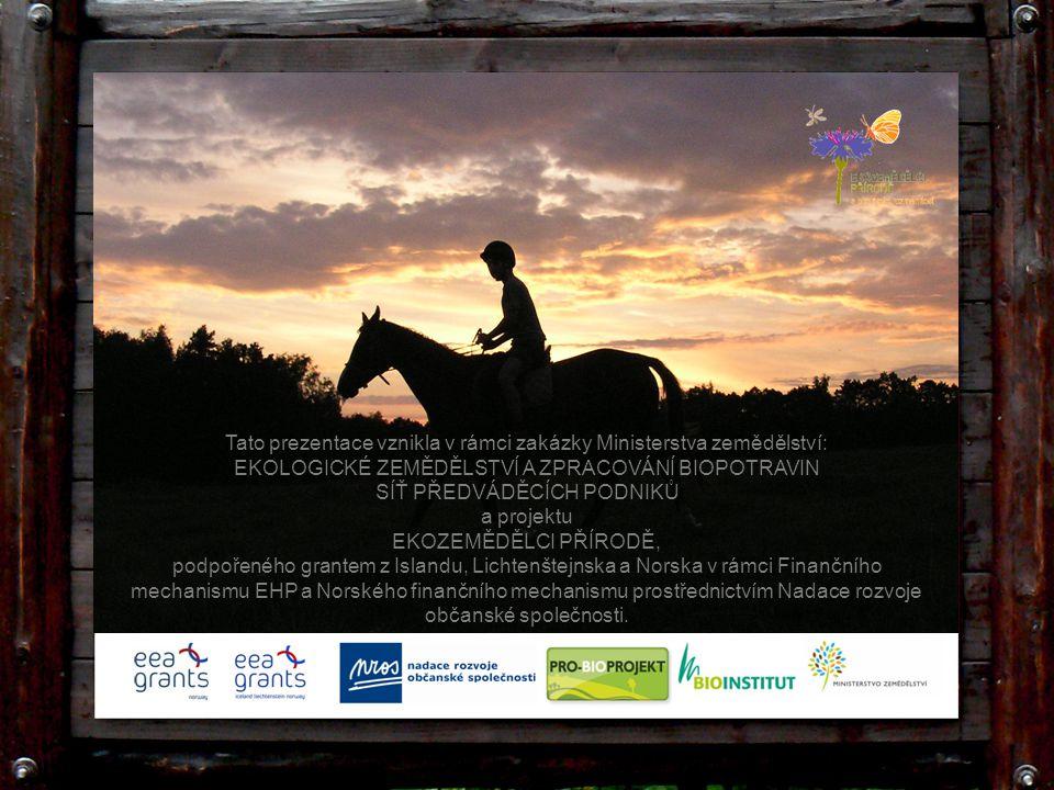 Tato prezentace vznikla v rámci zakázky Ministerstva zemědělství: EKOLOGICKÉ ZEMĚDĚLSTVÍ A ZPRACOVÁNÍ BIOPOTRAVIN SÍŤ PŘEDVÁDĚCÍCH PODNIKŮ a projektu