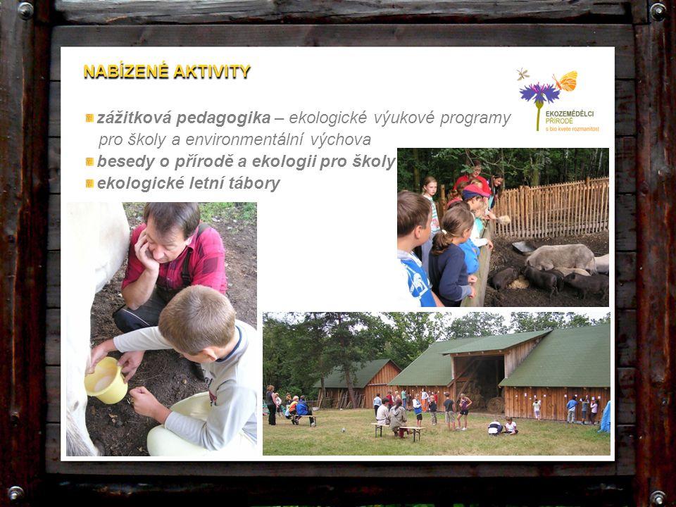 NABÍZENÉ AKTIVITY zážitková pedagogika – ekologické výukové programy pro školy a environmentální výchova besedy o přírodě a ekologii pro školy ekologi