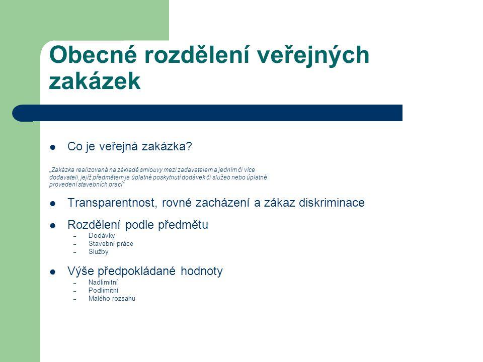 """Obecné rozdělení veřejných zakázek Co je veřejná zakázka? """"Zakázka realizovaná na základě smlouvy mezi zadavatelem a jedním či více dodavateli, jejíž"""