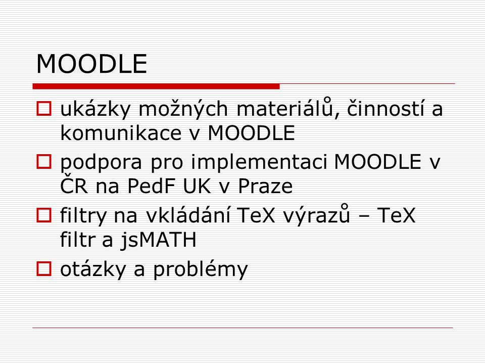 HOT POTATOES  nástroj na vytváření zajímavých her a kvízů přímo vložitelných do MOODLE JCLOZE – texty s vynechanými pozicemi JQUIZ – testy s výběrovou nebo krátkou odpovědí, multiple choice JCROSS – křížovky s pojmy JMATCH – přiřazovací úlohy JMIX – srovnávání vět do správného pořadí MASHER – mícháme vše dohromady