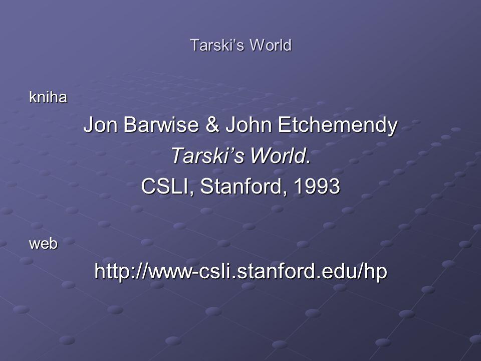 Tarski's World cíl: naučit významu a používání symbolů PL 1.