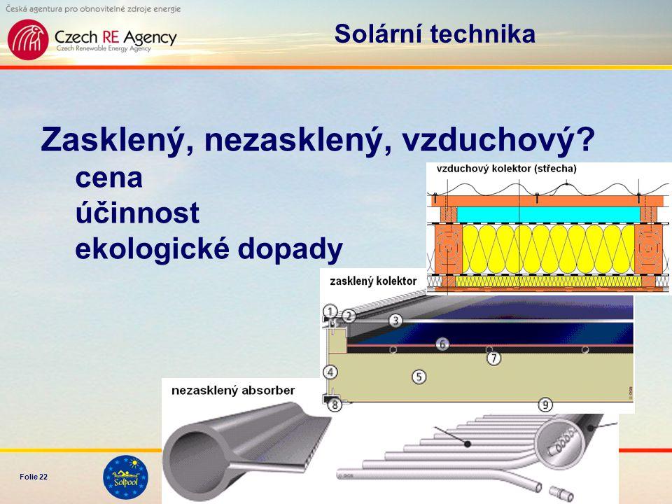 www.solpool.info Folie 22 Solární technika Zasklený, nezasklený, vzduchový? cena účinnost ekologické dopady