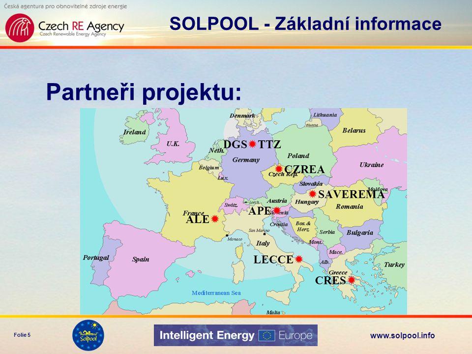 www.solpool.info Folie 6 Hlavní cíl zvýšit využití solárních termálních systémů k ohřevu vody ve venkovních plaveckých bazénech SOLPOOL - Základní informace