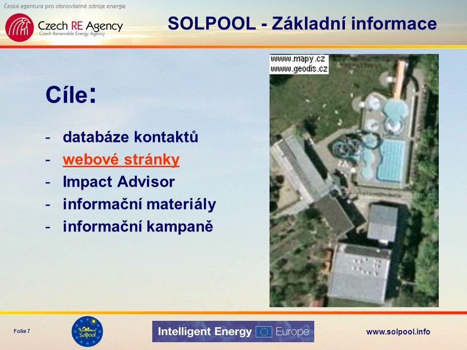 www.solpool.info Folie 8 DATABÁZE KONTAKTŮ –tabulková verze na CD –interaktivní databáze na stránkách projektu SOLPOOL www.solpool.info Cíle projektu SOLPOOL
