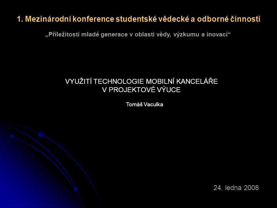 VYUŽITÍ TECHNOLOGIE MOBILNÍ KANCELÁŘE V PROJEKTOVÉ VÝUCE Tomáš Vaculka 24.