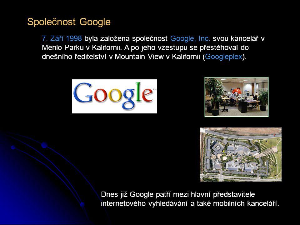 Společnost Google 7. Září 1998 byla založena společnost Google, Inc. svou kancelář v Menlo Parku v Kalifornii. A po jeho vzestupu se přestěhoval do dn