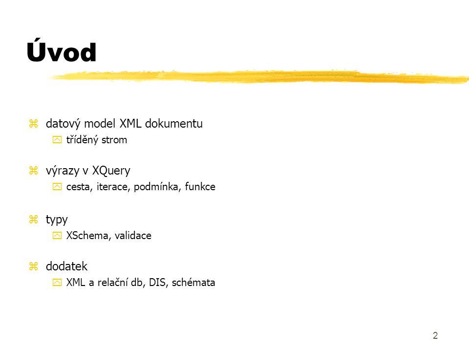 3 Datový model XML dokument: zsekvence - tříděný seznam uzlů nebo atomických proměnných yatomická hodnota: číslo, řetězec, datum yuzel: xdokument xelement xatribut xtext xkomentář xinstrukce xdeklarace namespace (jmenného prostoru)
