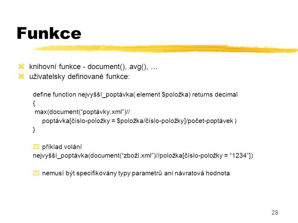 29 Funkce - možnosti zpřetížení jména funkce (overloading) - jen u knihovních fcí - string(), … zproměnný počet parametrů yfunkce(element.