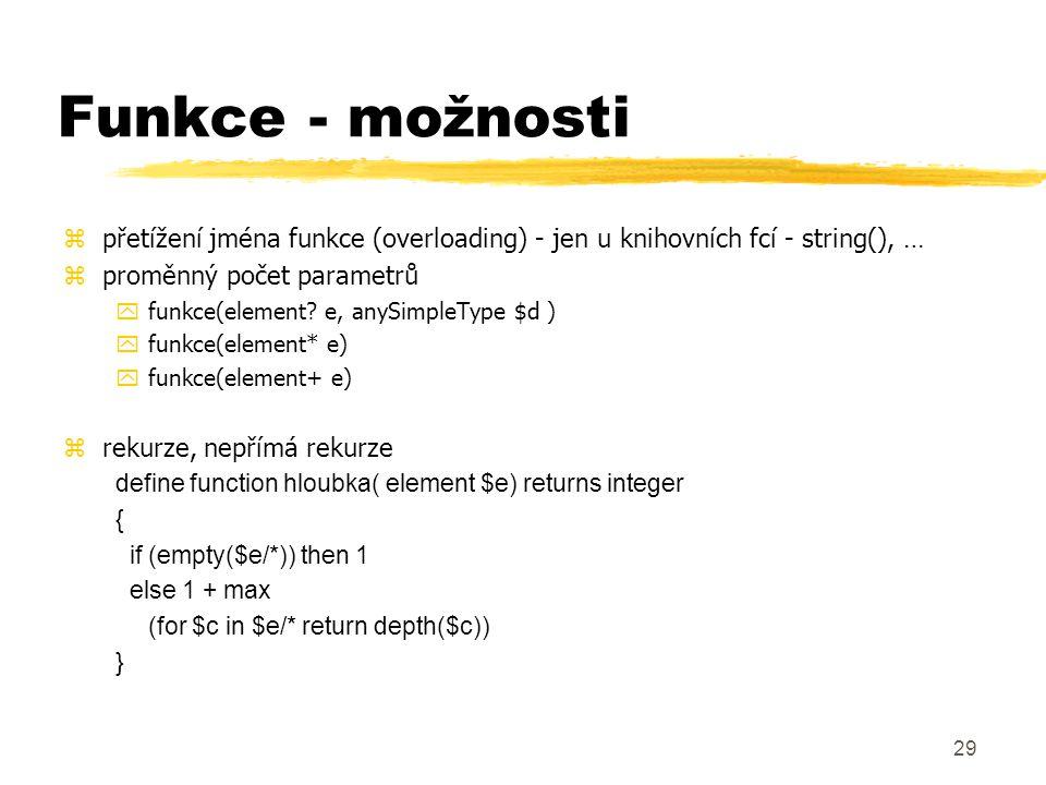 30 Struktura XQuery dotazu zdvě části: yprolog - definice prostředí xpřiřazení proměnných, xdefinice namespace namespace xyz = 'http://xien.jikos.cz/eshop' default element namespace = '...' default function namespace = '...' schema namespace xhtml = '…' ytělo - vyhodnocení dotazu