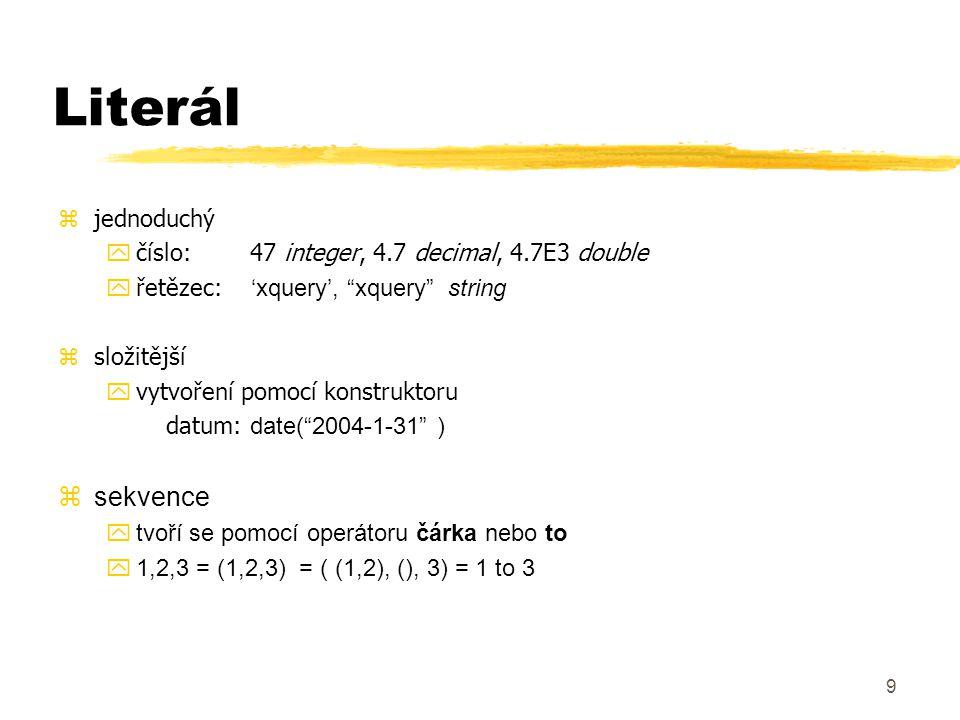 10 Proměnná zzačíná $:$tohle_je_promenna zpřiřazení:LET $a := 15 zhodnotou proměnné může být i uzel zžádné vedlejší efekty zhodnotu proměnné nelze měnit