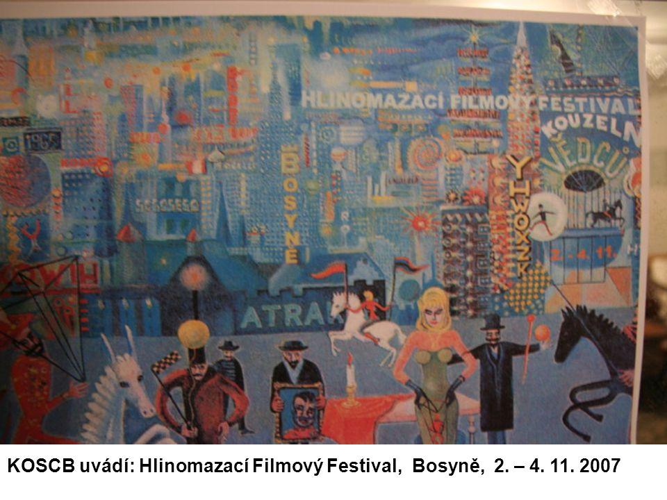 KOSCB uvádí: Hlinomazací Filmový Festival, Bosyně, 2. – 4. 11. 2007