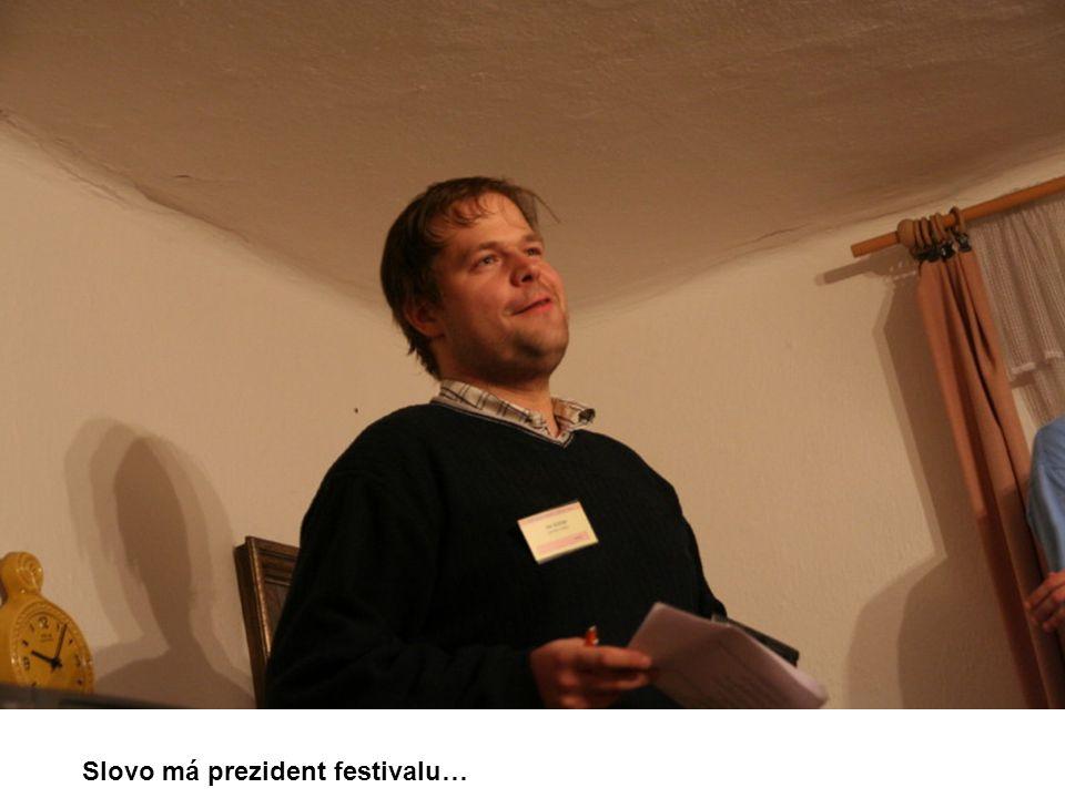 Slovo má prezident festivalu…