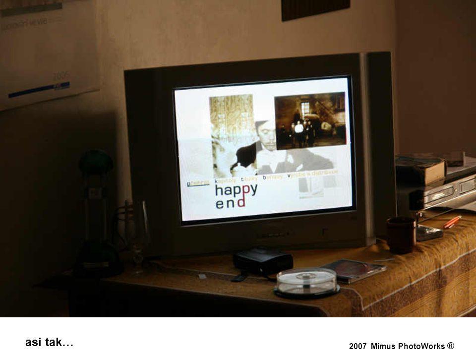 asi tak… 2007 Mimus PhotoWorks ®