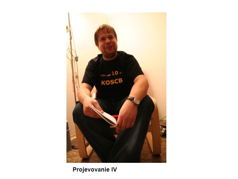 Projevovanie IV