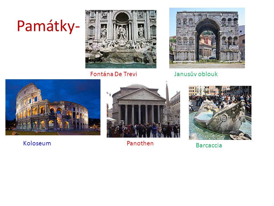 Památky- Fontána De TreviJanusův oblouk KoloseumPanothen Barcaccia