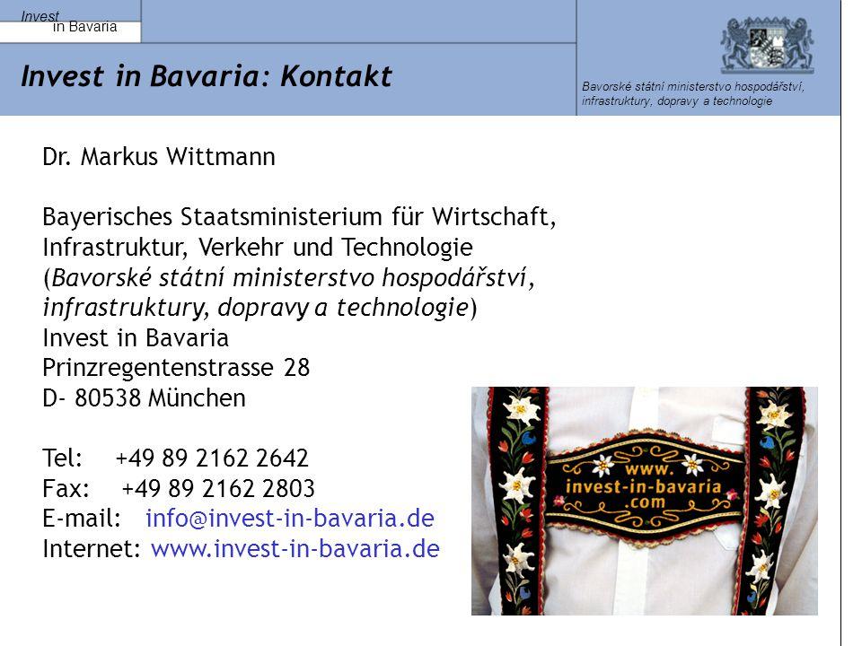 Invest in Bavaria Bavorské státní ministerstvo hospodářství, infrastruktury, dopravy a technologie Invest in Bavaria: Kontakt Dr.