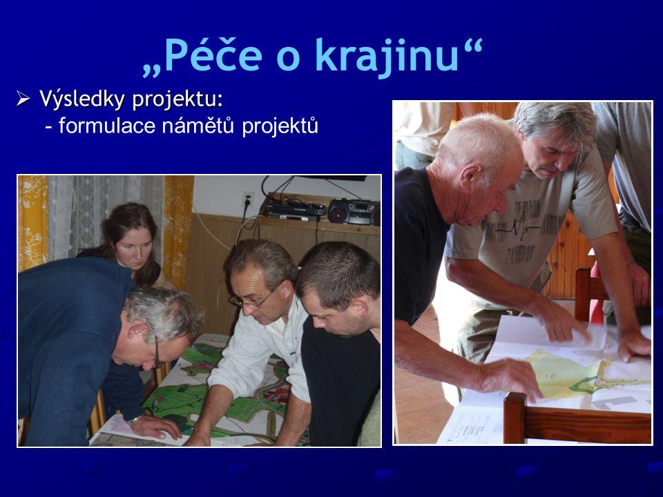 """ Výsledky projektu: - formulace námětů projektů """"Péče o krajinu"""