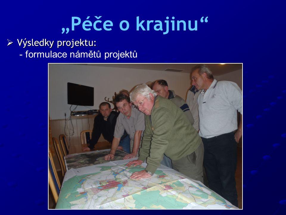 """ Výsledky projektu: - formulace námětů projektů """"Péče o krajinu"""""""