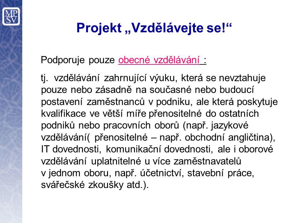"""Projekt """"Vzdělávejte se! Podporuje pouze obecné vzdělávání : tj."""