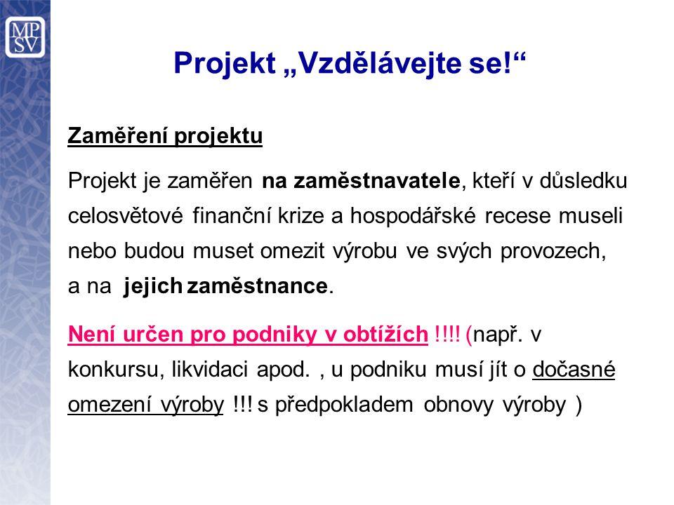 """Projekt """"Vzdělávejte se! Jakým způsobem má být realizován: Zaměstnavatelé podají žádost o zapojení do projektu na příslušném úřadu práce."""
