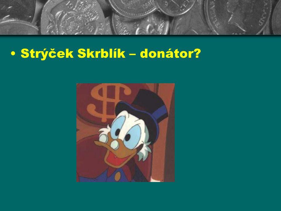 Strýček Skrblík – donátor?