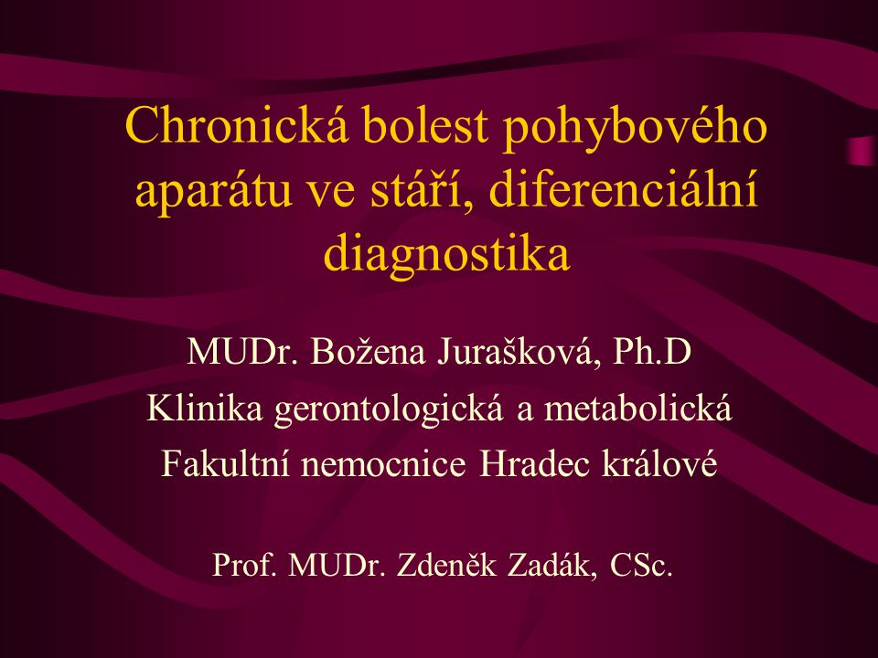 Chronická bolest pohybového aparátu ve stáří, diferenciální diagnostika MUDr.