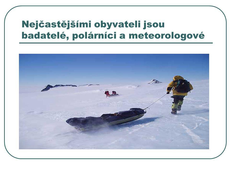 Nejčastějšími obyvateli jsou badatelé, polárníci a meteorologové