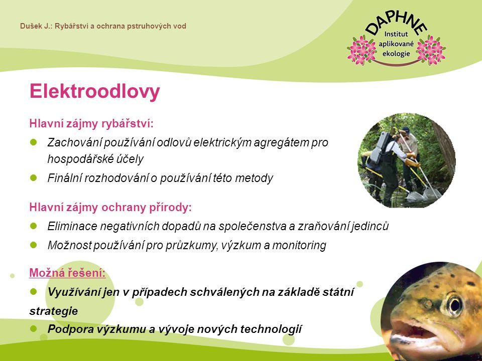Dušek J.: Rybářství a ochrana pstruhových vod Elektroodlovy Hlavní zájmy rybářství: Zachování používání odlovů elektrickým agregátem pro hospodářské ú