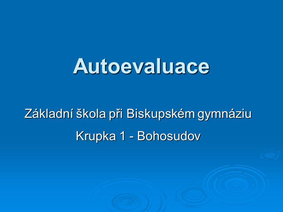 Autoevaluace Základní škola při Biskupském gymnáziu Krupka 1 - Bohosudov