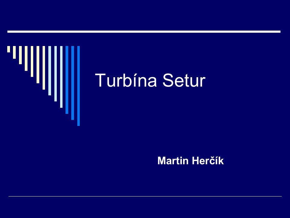 Turbína Setur Martin Herčík