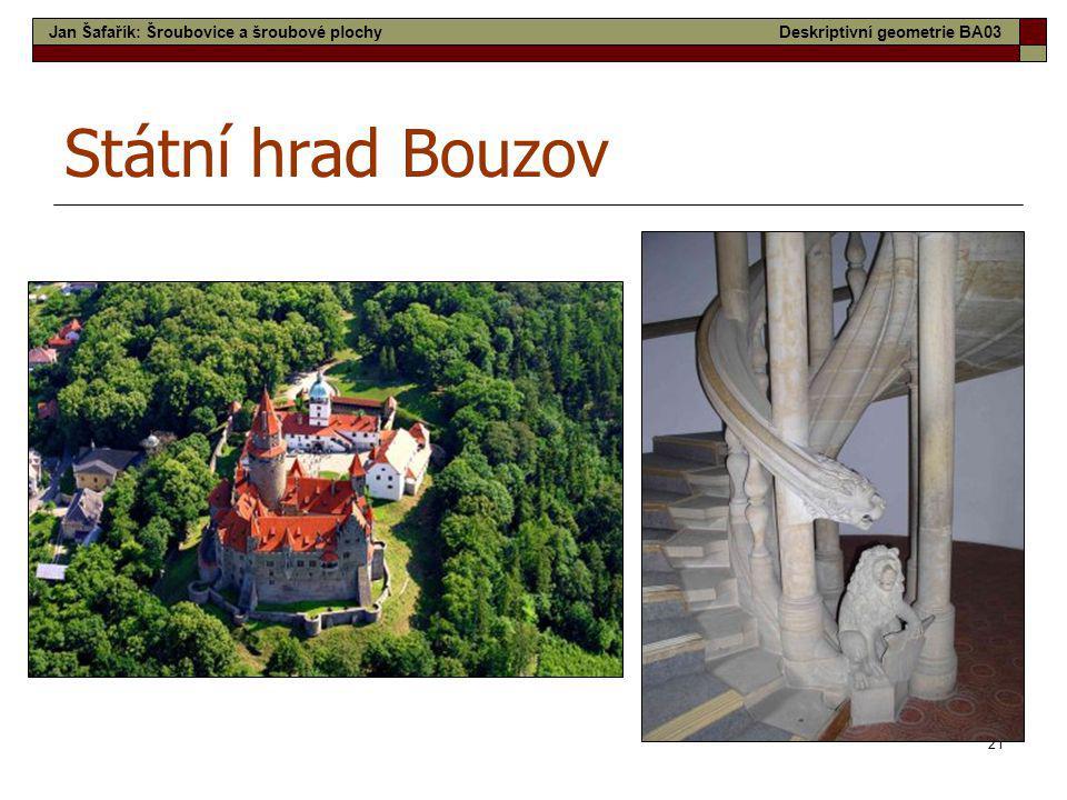 21 Státní hrad Bouzov Jan Šafařík: Šroubovice a šroubové plochyDeskriptivní geometrie BA03
