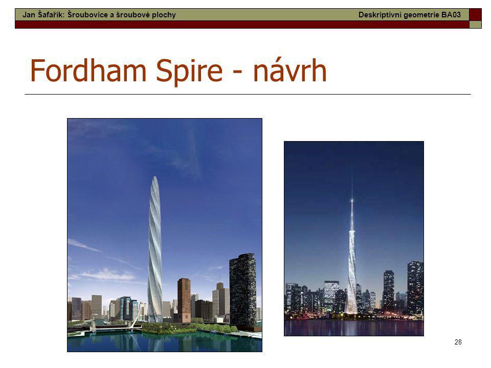 28 Fordham Spire - návrh Jan Šafařík: Šroubovice a šroubové plochyDeskriptivní geometrie BA03