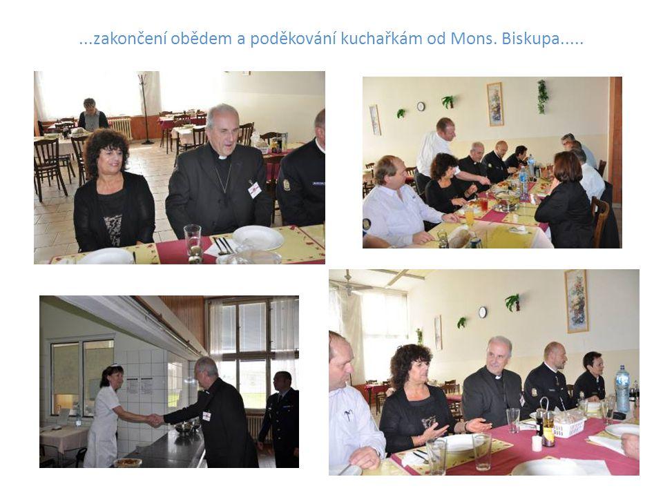 ...zakončení obědem a poděkování kuchařkám od Mons. Biskupa.....