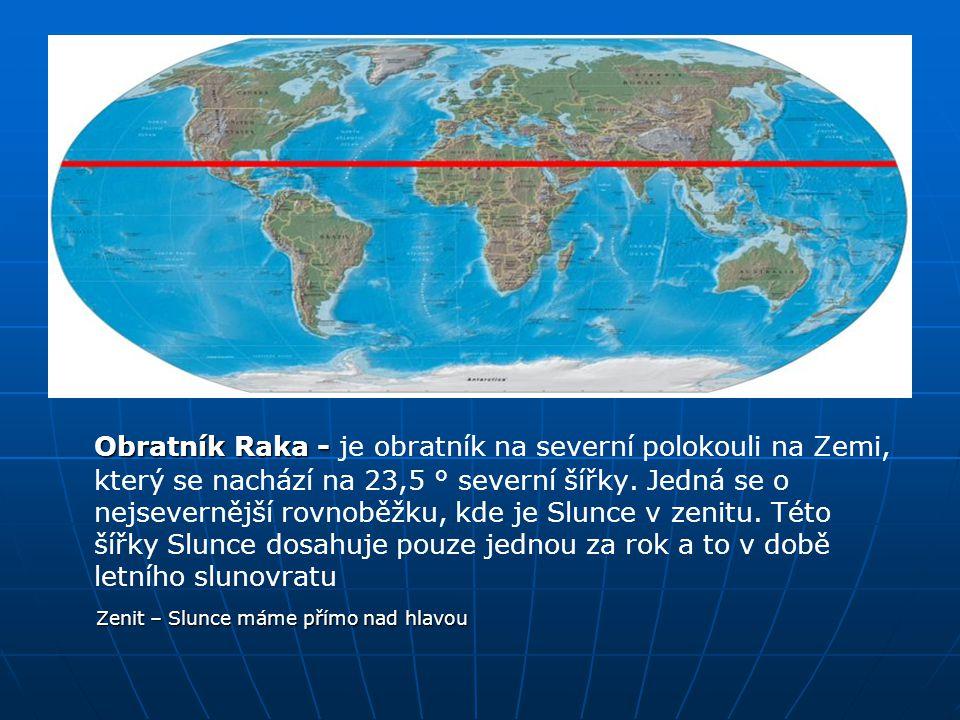Obratník Kozoroha - Obratník Kozoroha - je na Zemi obratník na jižní polokouli, který se nachází na 23,5 ° jižní šířky.